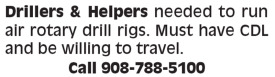 DRILLERS & HELPERS NEEDED TO RUN AIR ROTARY DRILL RIGS