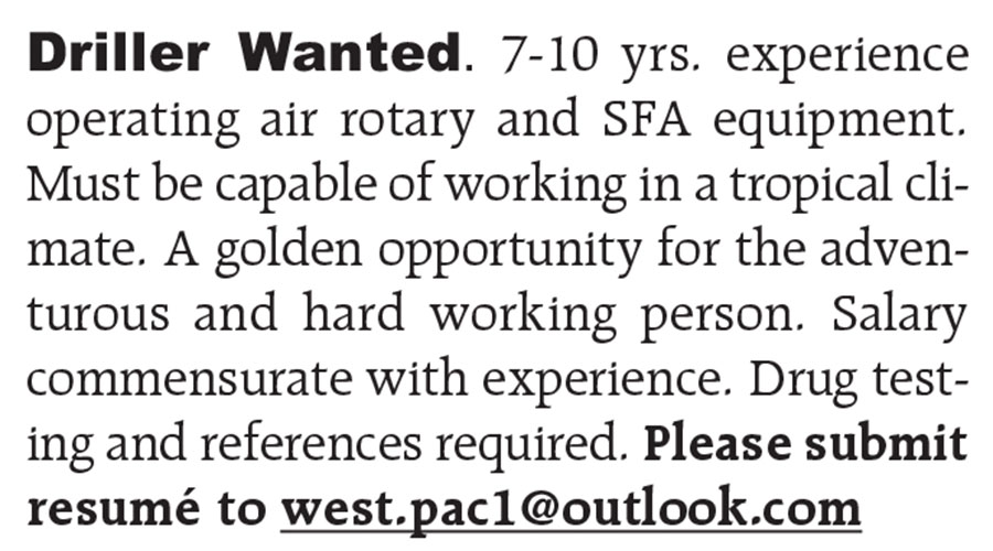DRILLER WANTED - EXPERIENCE OPERATING AIR ROTARY & SFA EQUIPMENT