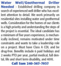 WATER WELL/GEOTHERMAL DRILLER NEEDED