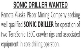 SONIC DRILLER WANTED FOR REMOTE ALASKA PLACER MINING COMPANY