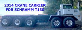 2014 CRANE CARRIER FOR SCHRAMM T130