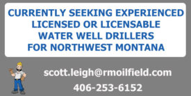 EXPERIENCED WATER WELL DRILLER WANTED - MT
