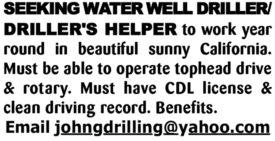 SEEKING WATER WELL DRILLER/DRILLER'S HELPER - CALIF.