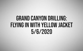 Grand Canyon Drilling: Flying In with Yellow Jacket