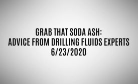 Get Results: Drilling Fluids Tips from the Experts
