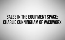Sales in the Equipment Space with Charlie Cunningham of Vacuworx