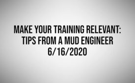 Make Your Training Relevant: Tips from a Mud Engineer